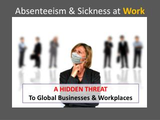 Absenteeism & Sickness at  Work