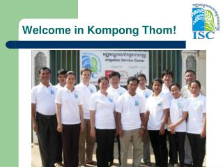 Welcome in Kompong Thom!