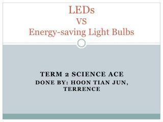 LEDs VS  Energy-saving Light Bulbs