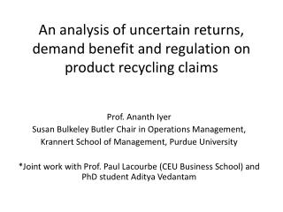An analysis of uncertain returns, demand benefit and regulation on product recycling claims