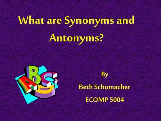 what are synonyms and antonyms