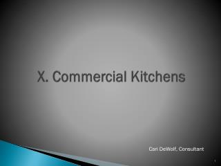 X. Commercial Kitchens