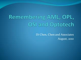 Remembering AML, OPL, OSI and  Optotech