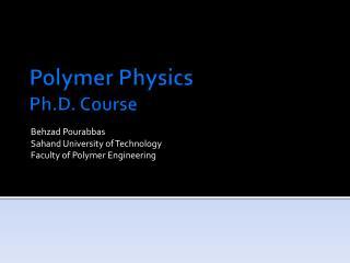 Polymer Physics Ph.D. Course