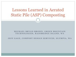 Lessons Learned in Aerated Static Pile (ASP) Composting