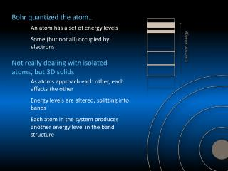 Bohr quantized the atom…