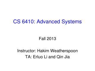 CS  6410: Advanced Systems