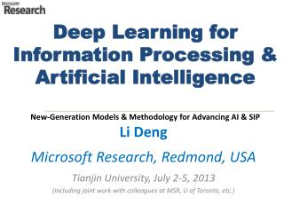 Deep Learning for  Information Processing & Artificial Intelligence New-Generation Models & Methodology for Advancing