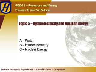 Topic  5  –  Hydroelectricity and Nuclear Energy