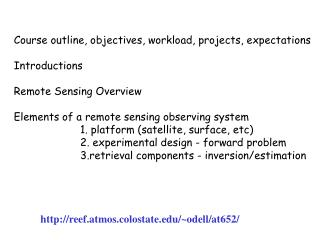 Course  outline, objectives,  workload, projects, expectations Introductions Remote Sensing Overview Elements of a remo