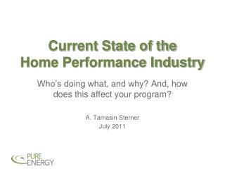 Current State of the  Home Performance Industry