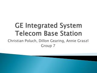 GE Integrated System Telecom Base Station