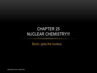 Chapter 25 Nuclear  Chemistry!!!
