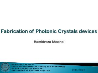 Fabrication of Photonic Crystals devices Hamidreza khashei