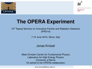 The OPERA Experiment 12 th Topical  Seminar on Innovative  Particle  and Radiation Detectors ( IPRD10) 7-10  June  2010