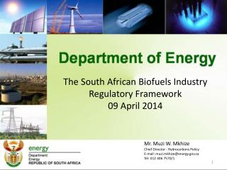 The South African Biofuels Industry Regulatory Framework 09 April 2014