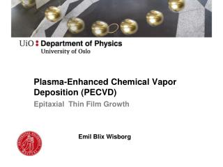 Plasma-Enhanced Chemical Vapor Deposition (PECVD)