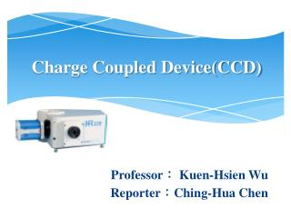 Charge Coupled Device(CCD)