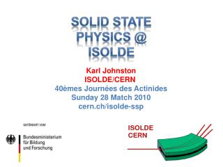 SOLID STATE PHYSICS @ ISOLDE