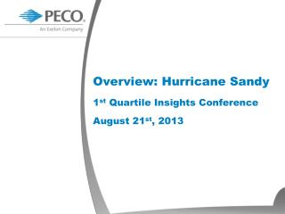 Overview: Hurricane Sandy 1 st  Quartile Insights Conference August 21 st , 2013