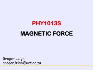 PHY1013S MAGNETIC FORCE