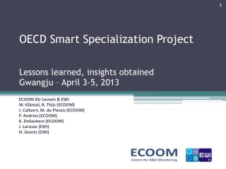 OECD Smart Specialization Project Lessons learned, insights obtained Gwangju  – April 3-5, 2013