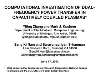 COMPUTATIONAL INVESTIGATION OF DUAL-FREQUENCY POWER TRANSFER IN CAPACITIVELY COUPLED PLASMAS* Yiting Zhang and  Mark J.