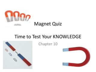 Magnet Quiz Time to Test Your KNOWLEDGE