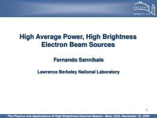 High Average Power, High Brightness Electron Beam Sources