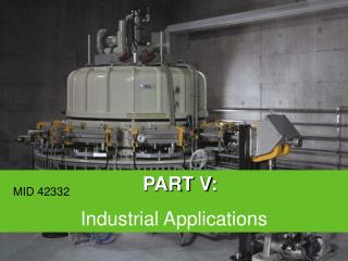 PART  V :  Industrial  Applications