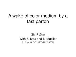 A wake of color medium by a fast parton