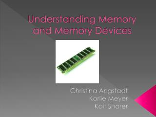 Understanding Memory and Memory Devices
