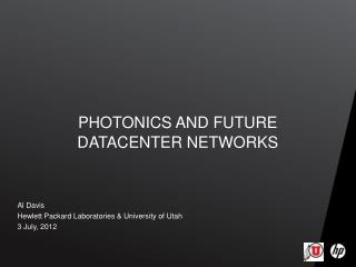 Photonics and Future DATACENTER NETWORKS