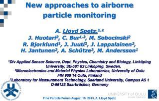 New approaches to airborne  particle monitoring Lloyd Spetz, 1,2 J. Huotari 2 , C. Bur 1,3 , M. Sobocinski 2