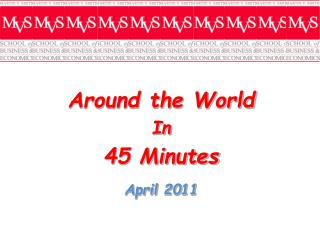 Around the World  In 45 Minutes April 2011