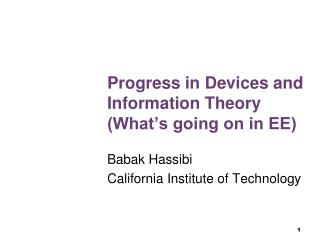 Progress in Devices and Information Theory (What's going on in EE)