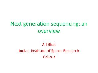 Next generation sequencing: an overview