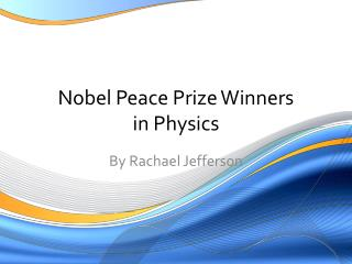 Nobel Peace Prize Winners in Physics