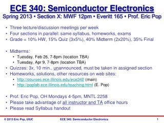 Three lecture/discussion meetings per week Four sections in parallel: same syllabus, homeworks, exams