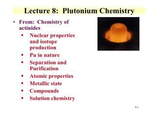 Lecture 8:  Plutonium Chemistry