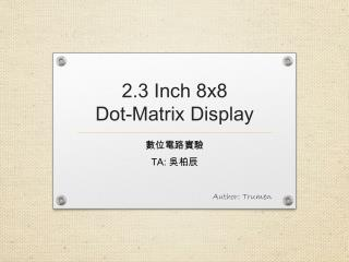 2.3 Inch  8x8  Dot-Matrix  Display