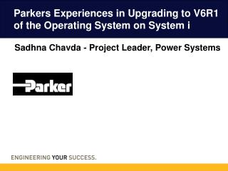 Parkers Experiences in Upgrading to V6R1 of the Operating System on System  i