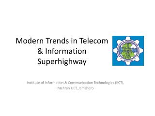 Modern Trends in Telecom & Information Superhighway