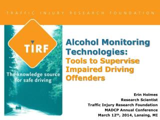 Alcohol Monitoring Technologies:  Tools to Supervise Impaired Driving Offenders