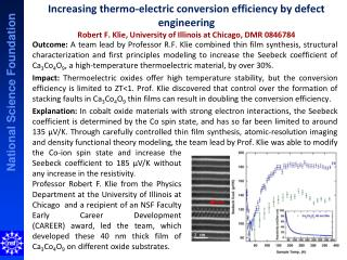 Increasing thermo-electric conversion efficiency by defect engineering Robert F.  Klie , University of Illinois at Chic