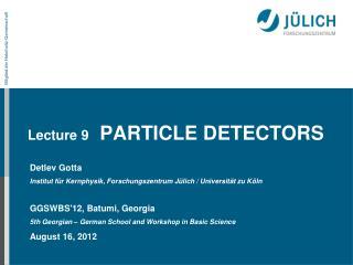 Lecture  9  PARTICLE DETECTORS