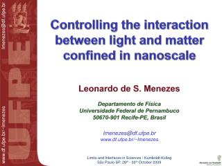 Controlling the interaction between light and matter confined in  nanoscale