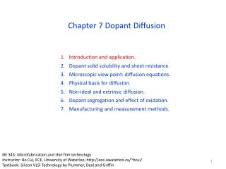 Introduction and application. Dopant solid solubility and sheet resistance. Microscopic view point: diffusion equations
