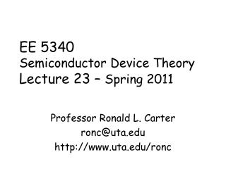 EE 5340 Semiconductor Device Theory Lecture 23 –  Spring 2011