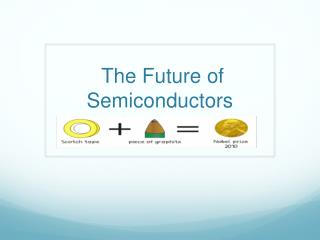 The Future of Semiconductors